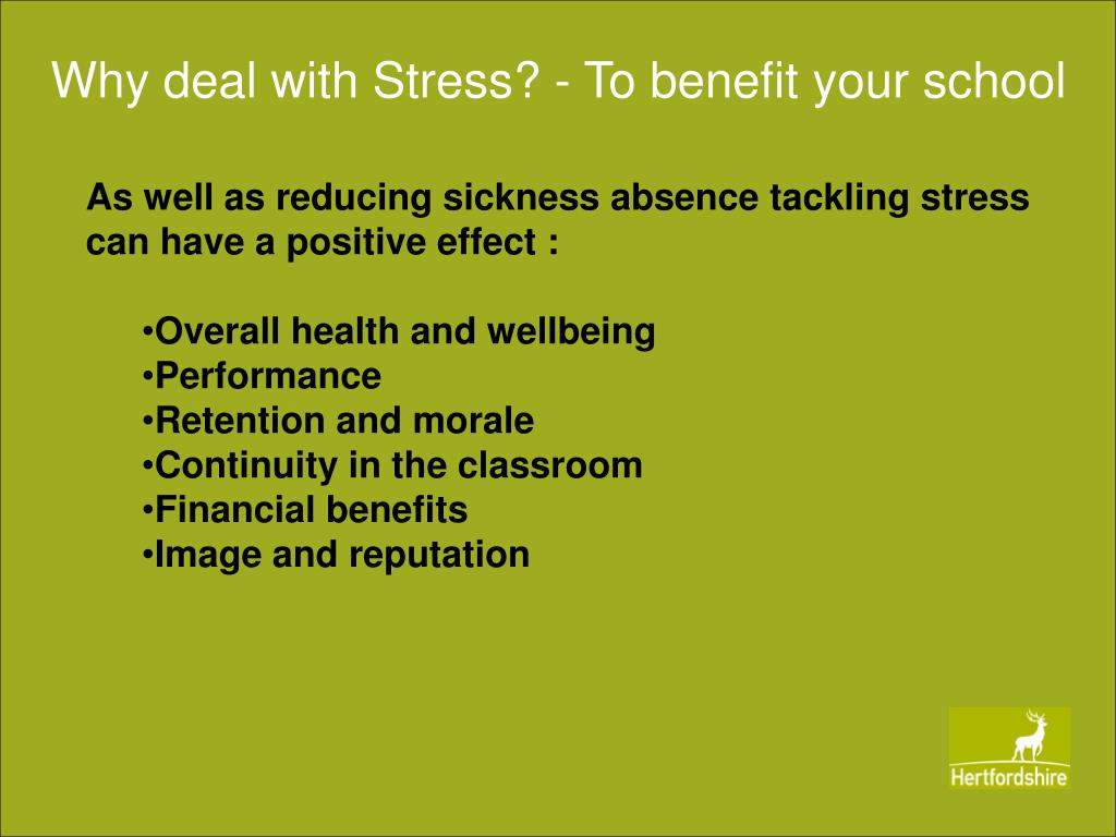 Why deal with Stress? - To benefit your school