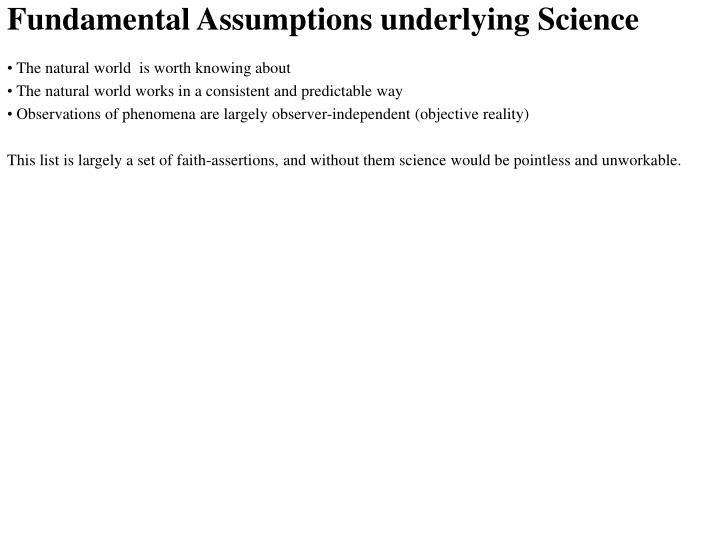 Fundamental Assumptions underlying Science
