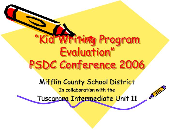 Kid writing program evaluation psdc conference 2006 l.jpg