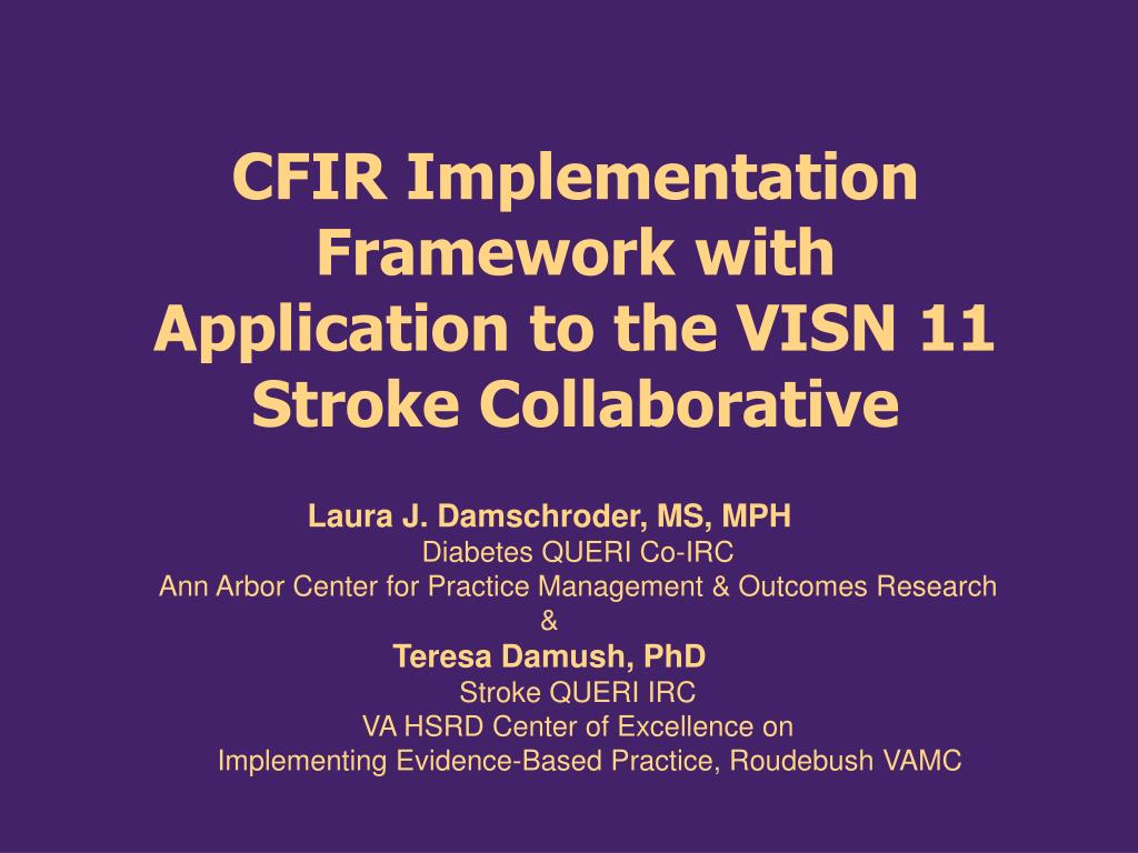 cfir implementation framework with application to the visn 11 stroke collaborative