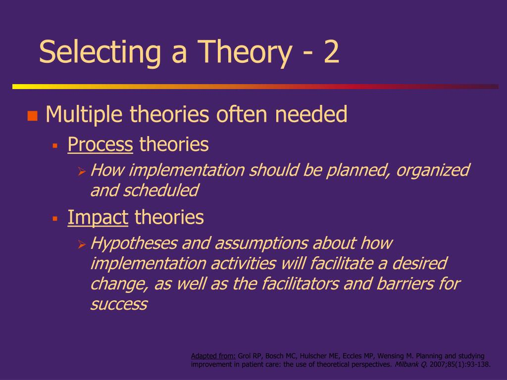 Selecting a Theory - 2