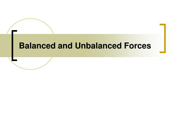Balanced and unbalanced forces