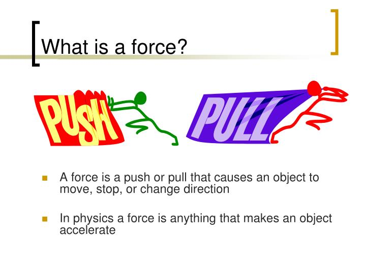 What is a force
