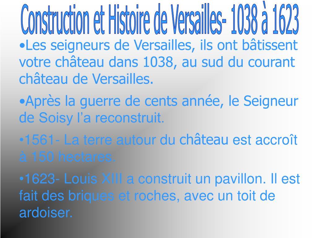 Construction et Histoire de Versailles- 1038 à 1623