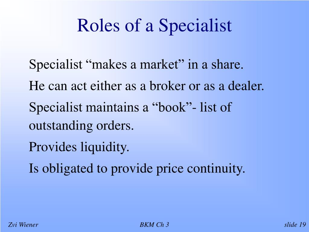 Roles of a Specialist