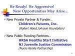 be ready be aggressive new opportunities may arise