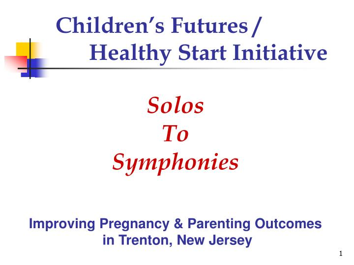 Children s futures healthy start initiative
