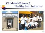 children s futures healthy start initiative12