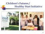 children s futures healthy start initiative13