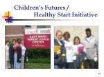 children s futures healthy start initiative14