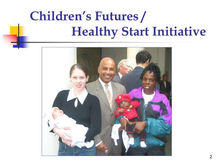 Children s futures healthy start initiative2