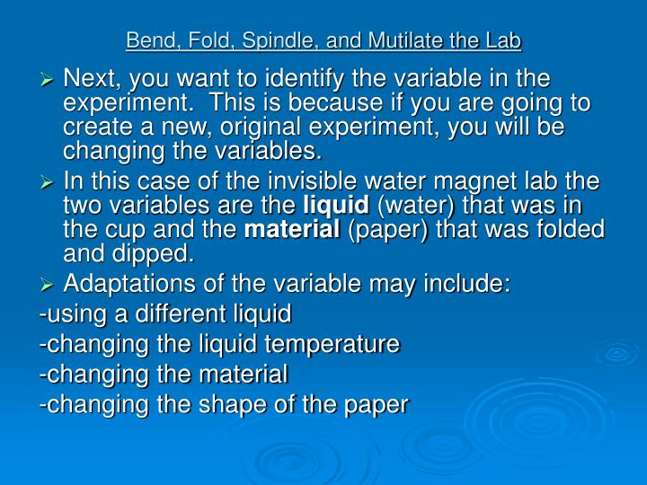 Bend, Fold, Spindle, and Mutilate the Lab