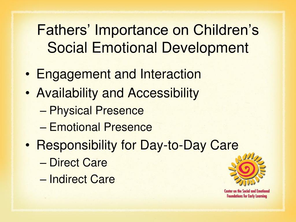 Fathers' Importance on Children's Social Emotional Development