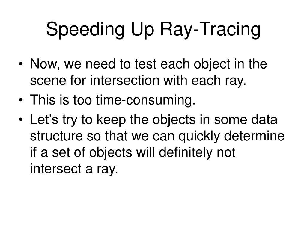 Speeding Up Ray-Tracing
