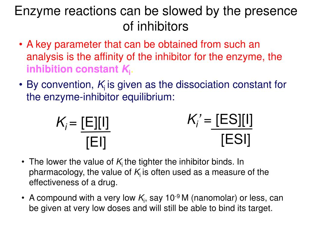 Enzyme reactions can be slowed by the presence of inhibitors