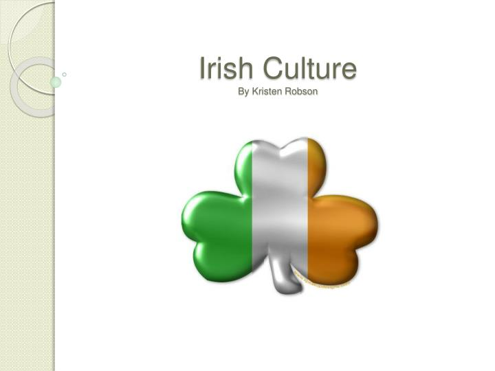 Irish culture by kristen robson l.jpg