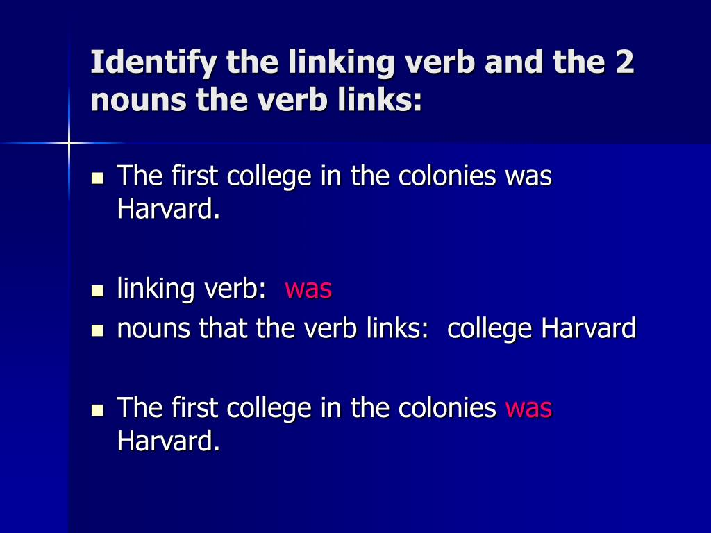 Identify the linking verb and the 2 nouns the verb links: