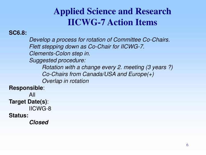Applied Science and Research IICWG-7 Action Items
