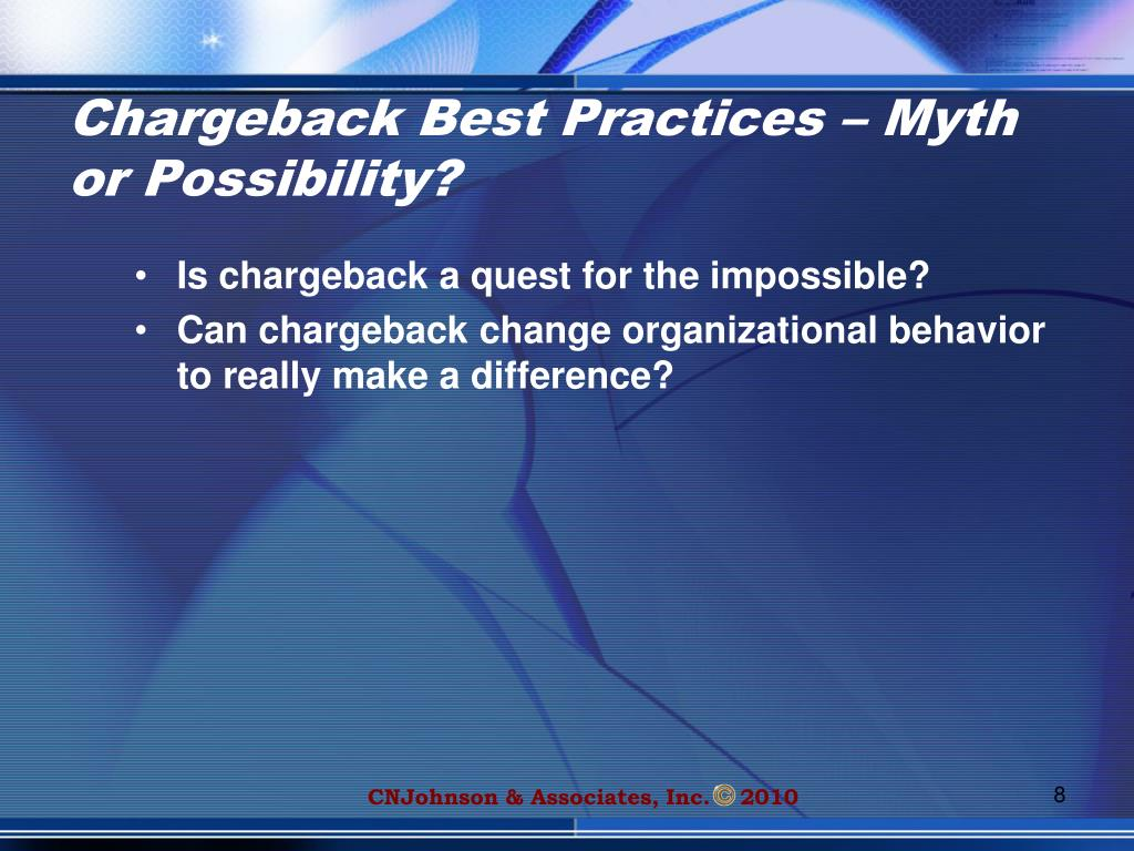Chargeback Best Practices – Myth or Possibility?