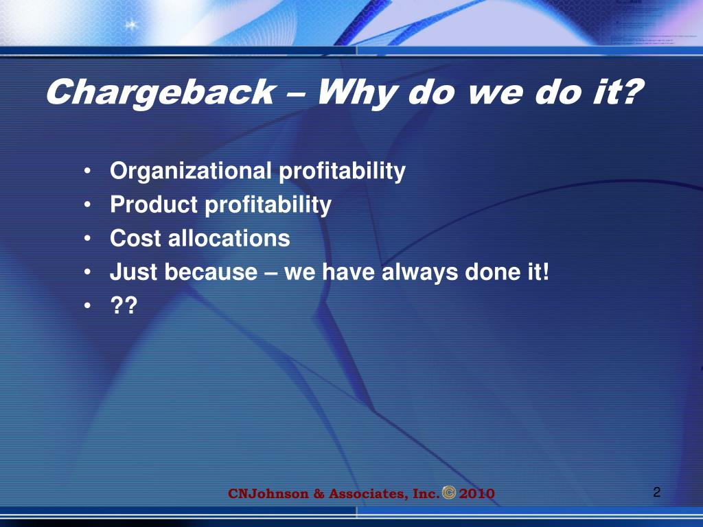 Chargeback – Why do we do it?