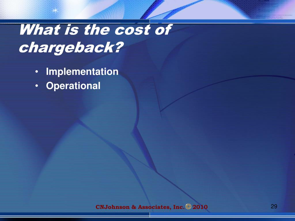 What is the cost of chargeback?
