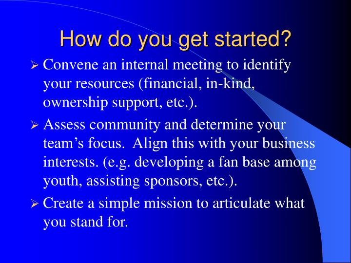 How do you get started?