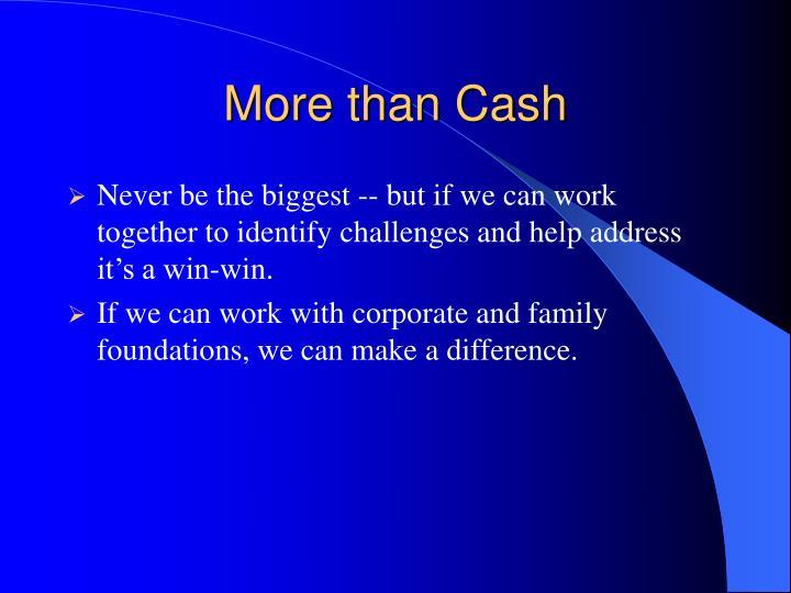 More than Cash