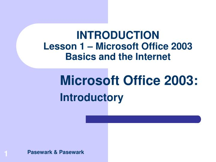Introduction lesson 1 microsoft office 2003 basics and the internet l.jpg