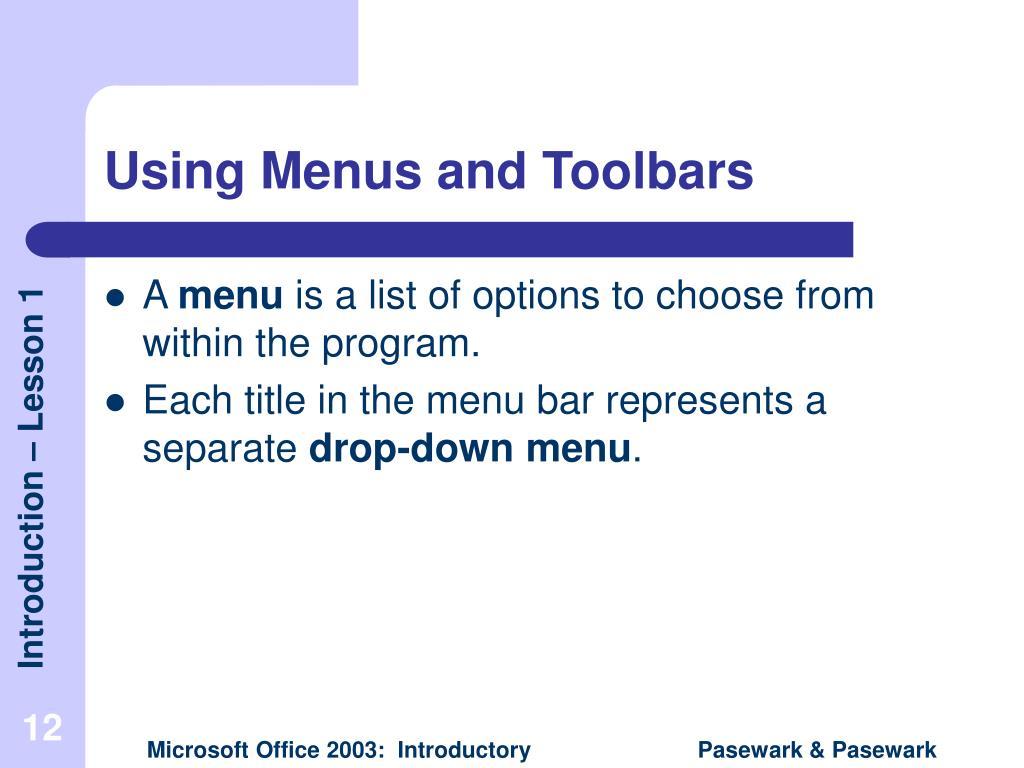 Using Menus and Toolbars
