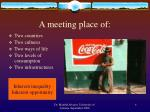 a meeting place of