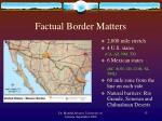 factual border matters