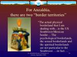 for anzald a there are two border territories
