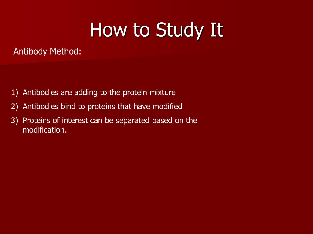 How to Study It