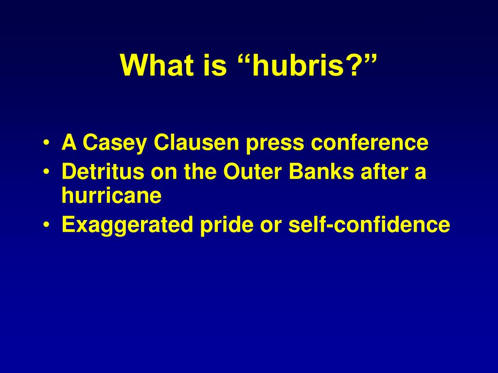 "What is ""hubris?"""
