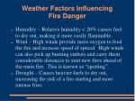 weather factors influencing fire danger