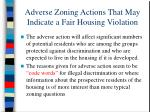 adverse zoning actions that may indicate a fair housing violation46