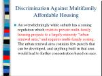 discrimination against multifamily affordable housing