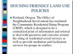 housing friendly land use policies60