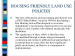 housing friendly land use policies63