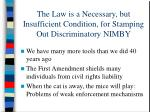 the law is a necessary but insufficient condition for stamping out discriminatory nimby