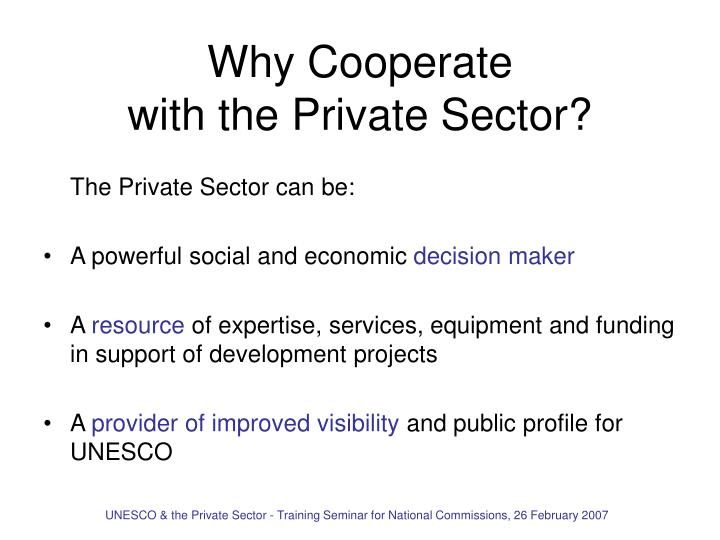 Why cooperate with the private sector l.jpg