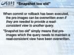 snapshot too old