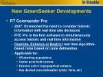 new greenseeker developments