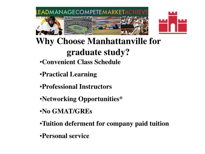 Why Choose Manhattanville for graduate study?