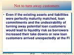 not to turn away customers