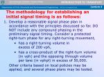 the methodology for establishing an initial signal timing is as follows