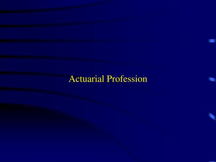 Actuarial Profession