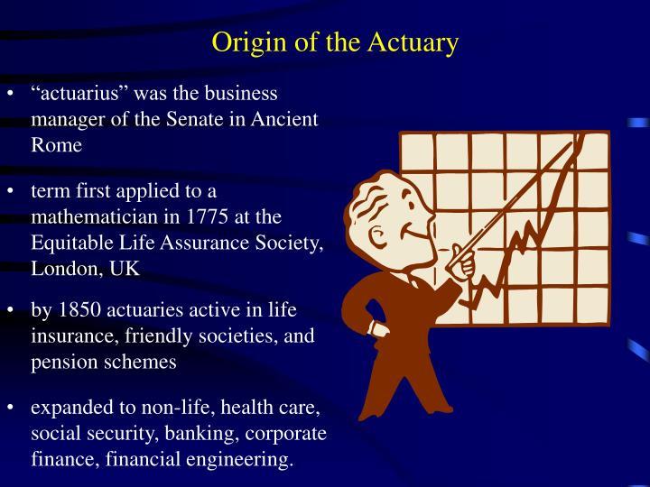 Origin of the Actuary