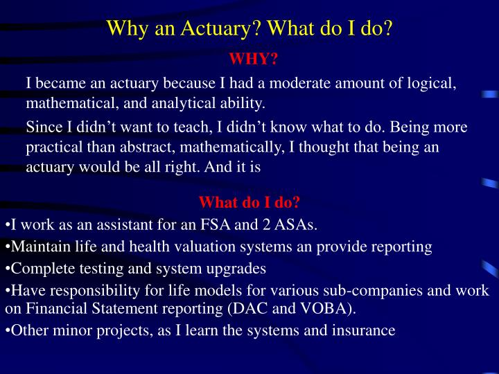 Why an Actuary? What do I do?