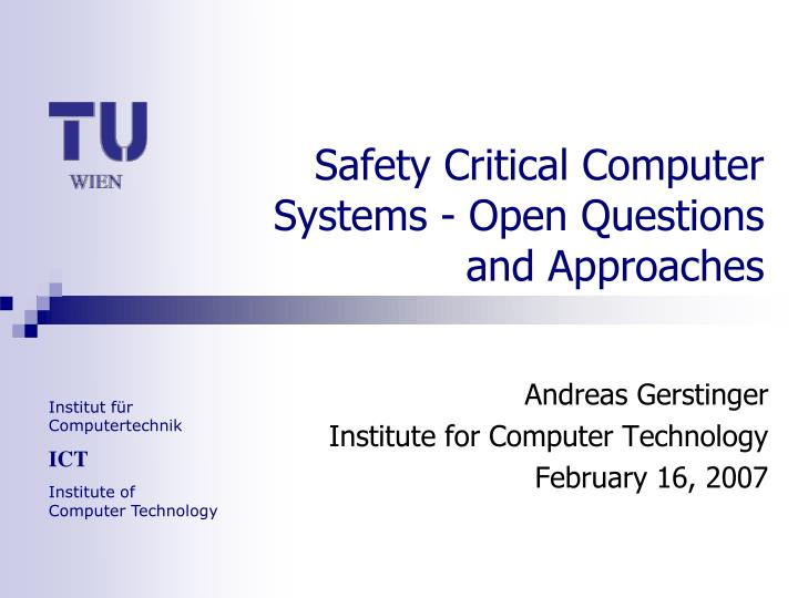 Safety critical computer systems open questions and approaches